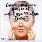 Cream Perawatan Wajah Usia 40 Tahun Keatas