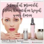 5 Langkah Cerdas Memilih Cream Kecantikan yang Aman untuk Wajah